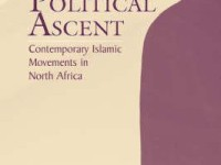 Political Ascent: Contemporary Islamic Movements In North Africa